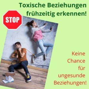 Toxische Beziehungen frühzeitig erkennen!