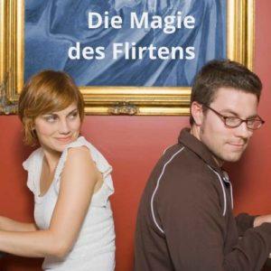 Die Magie des Flirtens